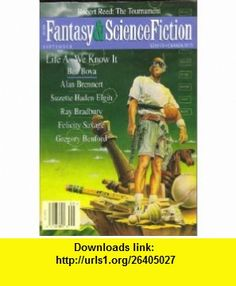 The Magazine of Fantasy and Science Fiction, September 1995 (Volume 89, No. 3) (9780716595090) Ray Bradbury, Robert Reed, Suzette Haden Elgin, Tad Williams, Alan Brennert, Ben Bova, Felicity Savage, Kristine Kathryn Rusch , ISBN-10: 0716595095  , ISBN-13: 978-0716595090 ,  , tutorials , pdf , ebook , torrent , downloads , rapidshare , filesonic , hotfile , megaupload , fileserve