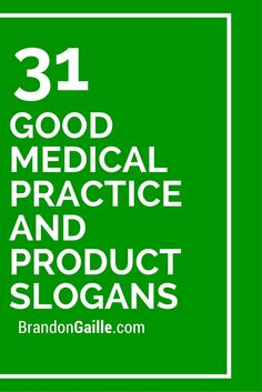 31 Good Medical Practice and Product Slogans