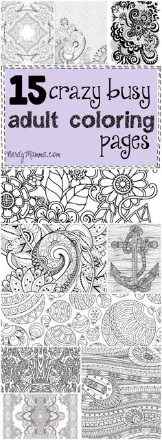 These 15 Crazy Busy Adult Coloring Pages Are So Awesome I Love
