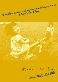 File:The best way to make children good is to make them happy - Oscar Wilde, 1854-1900 - pt.svg