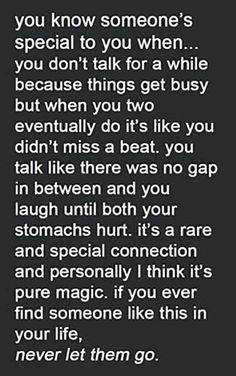 """You know someone's special to you when y... it's pure magic. If you ever find someone like this in your life, never let them go."""