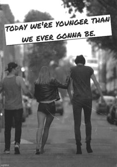 younger than we are ever gonna be life quotes quotes black and white quote life quote gifs gif age teenager quotes Young Wild Free, Wild And Free, Quotes To Live By, Me Quotes, Young Quotes, Rebel Quotes, Wattpad, We Are Young, Stay Young