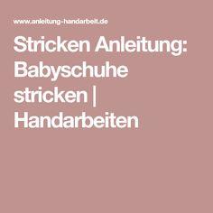 Stricken Anleitung: Babyschuhe stricken | Handarbeiten