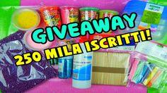 GIVEAWAY 250 MILA ISCRITTI! REGALO SLIME,COLLA,GLITTER E TANTO ALTRO Iolanda Sweets - YouTube