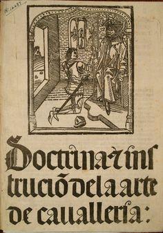 Doctrinal de los Caballeros  Alonso de Cartagena. Burgos: Juan de Burgos, 6 de mayo de 1497. Recopilación ordenada y comentada de las disposiciones reguladoras de la conducta del caballero en el Derecho castellano.