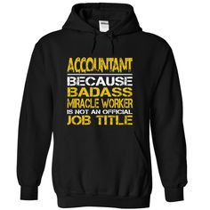 Accountant Beacuse Badass Miracle Worker Is Not An Official Job Title T-Shirts, Hoodies. VIEW DETAIL ==► Funny Tee Shirts