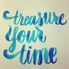 Treasure your time #quotes