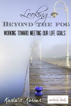 Karla's Korner: Looking Beyond the Fog