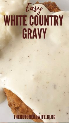 Easy White Country Gravy (made with 5 ingredients)   The Butcher's Wife Homemade Gravy Recipe, Homemade Sausage Gravy, White Country Gravy Recipe, Summer Sausage Recipes, Best Biscuits And Gravy, Creamy Dill Sauce, Breaded Pork Chops, Rhubarb Recipes, How To Cook Sausage