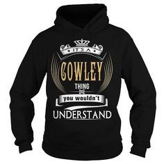 COWLEY  Its a COWLEY Thing You Wouldnt Understand  T Shirt Hoodie Hoodies YearName Birthday