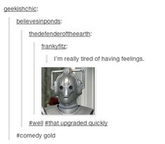 Don't want to feel any more? Become a Cyberman. #doctorwho