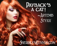 From Styxx.. Artemis can't ever quite get her wording right. It's paybacks a BITCH.