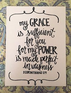 Grace is Sufficient 2 corinthians 12:9 bible verse by VentiLove