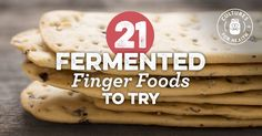 Need a cultured snack to eat on the go? Or maybe you have some picky eaters in your family? Try some fermented finger foods to satisfy all taste buds.