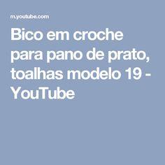 Bico em croche para pano de prato, toalhas modelo 19 - YouTube