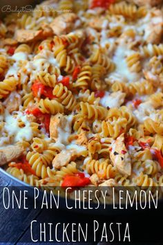 PERFECT Weekday Dinner EVER! Cooks ALL IN ONE Pan - EVEN The PASTA! Full of Flavor - my whole family loved it One Pan Cheesy Lemon Chicken Pasta Recipe