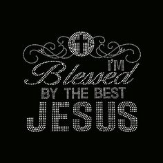 Excited to share the latest addition to my shop: Faith, I'm Blessed By the Best JESUS Faith Rhinestone Bling on Black T-Shirt - Contact me for another color shirt Religious Quotes, Spiritual Quotes, Spiritual Thoughts, Bible Quotes, Bible Verses, Qoutes, Bling Shirts, Rhinestone Tshirts, Rhinestone Crafts