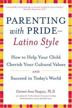 Parenting Pride-Latino Style: How to Help Your « Library User Group Parenting Styles, Parenting Hacks, Chicano Studies, Latin American Studies, Family Engagement, Family Relations, Poetry Books, Teaching Spanish, Writing A Book