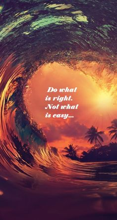 Do what is right. Not what is easy....