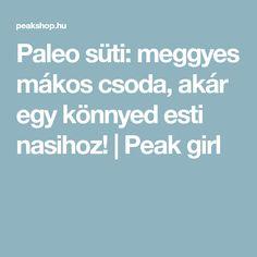 Paleo süti: meggyes mákos csoda, akár egy könnyed esti nasihoz! | Peak girl