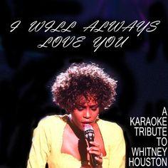 I Will Always Love You: A Karaoke Tribute to Whitney Houston ProSound Karaoke Band   Format: MP3 Music, http://www.amazon.com/dp/B007DGSJ2A/ref=cm_sw_r_pi_dp_oxthrb03XE9RG