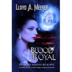 Blood Royal World Of Fantasy, Fantasy Romance, Mythical Creatures, Time Travel, Mystic, Blood, Author, Magical Creatures, Mythological Creatures