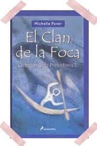 Cronicas de la Prehistoria 2- El clan de la foca