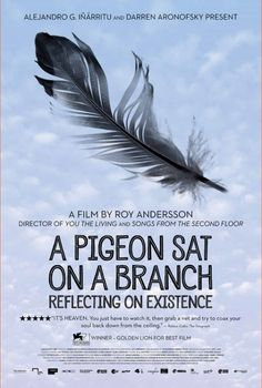 The U.S. poster for the Alejandro G. Iñárritu and Darren Aronofsky-presented A Pigeon Sat on a Branch Reflecting on Existence.The trailer, our review, and more.