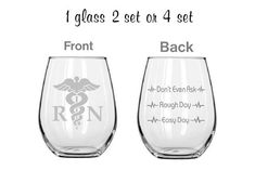 Listing is for 1, 2 or 4 Custom engraved stemless wine glasses. If you need more glasses then 4 simply request a custom order from us. They are etched with our custom fonts with Easy Day, Rough Day, Don't Even Ask on one side and the Etched RN on the other. These glasses also can come complete with your name on the front or reverse side. Makes a great gift for that wine drinker.Please select from the drop down menu for quantity or to add a name. Also to choose another style glass if you…