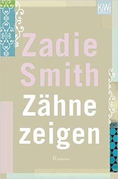 Zähne zeigen: Roman: Amazon.de: Zadie Smith, Ulrike Wasel, Klaus Timmermann: Bücher