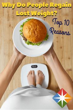 What are the top 10 reasons people who lose weight regain it? Can you relate with these reasons--you might be surprised.
