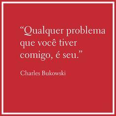 Conversas & Controversas: CHARLES BUKOWSKI