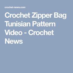 Crochet Zipper Bag Tunisian Pattern Video - Crochet News