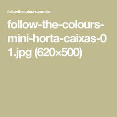 follow-the-colours-mini-horta-caixas-01.jpg (620×500)
