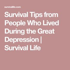 Survival Tips from People Who Lived During the Great Depression | Survival Life