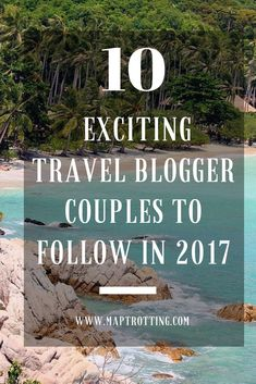 As MapTrotting has grown throughout 2016 we've been continually inspired by other emerging travel blogger couples. It's great to be part of the travel blogging community and connect with others who are striving to develop their own travel lifestyles as well.  Exciting Travel Blogger Couples | Couples Travel | Blogger Couples | Travel as a Couple