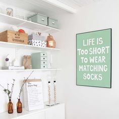 life is too short to wear matching socks poster miniwilla lifestyle.jpg