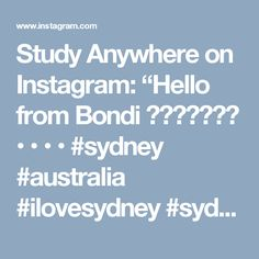 "Study Anywhere on Instagram: ""Hello from Bondi ☀️🇦🇺🤘🏻💨 • • • • #sydney #australia #ilovesydney #sydneylocal #nsw #sydneyeats #seeaustralia #sydneyfood #bondi #newsouthwales…"" Sydney Australia, Study, My Love, Blog, Instagram, Studio, Investigations, Learning, Studying"