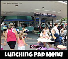 The Lunching Pad menu at Magic Kingdom #DisneyDining #MagicKingdom