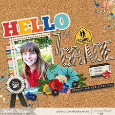 Hello-7th-Grade digital scrapbook layout by Juli Fish.  Credits: Schooled: First Day Bundle by Kristin Cronin-Barrow available at www.sweetshoppedesigns.com  cork, middle school, one photo, first day of school, flowers, ribbon, paint.