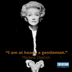 Marlene Dietrich didn't conform to the traditional standards of femininity, and aren't we fortunate she didn't?