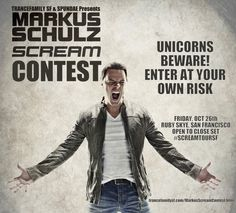 TranceFamily SF & Spundae Presents Markus Schulz Scream Contest: http://trancefamilysf.com/MarkusScreamContest.html    Win tickets to special Halloween themed Markus Schulz open to close Scream album tour set at Ruby Skye on Friday, October 26th. Also win special merchandise from Coldharbour Recordings Office!     This is also a Global DJ Broadcast World Tour live recording show. So SCREAM at the top of your voice!
