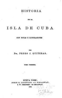 Historia de la isla de Cuba; con notas e ilustr...