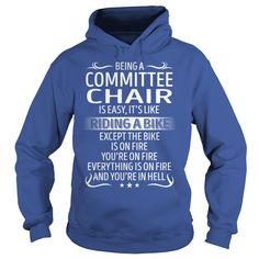Being a Committee Chair like Riding a Bike Job Title TShirt #gift #ideas #Popular #Everything #Videos #Shop #Animals #pets #Architecture #Art #Cars #motorcycles #Celebrities #DIY #crafts #Design #Education #Entertainment #Food #drink #Gardening #Geek #Hair #beauty #Health #fitness #History #Holidays #events #Home decor #Humor #Illustrations #posters #Kids #parenting #Men #Outdoors #Photography #Products #Quotes #Science #nature #Sports #Tattoos #Technology #Travel #Weddings #Women