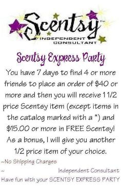 Scentsy Express Party -- contact me to host one today! www.waxedout.scentsy.us