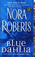 Blue Dahlia - In the Garden Trilogy # 1. Typical Nora. Easy mindless read. Just what I need sometimes.