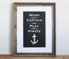 I wonder if a certain Coastie family would like this.Work Like a Captain Play Like a Pirate Small by Monorail on Etsy Great Quotes, Quotes To Live By, Awesome Quotes, Unique Quotes, Inspirational Quotes, Motivational Quotes, Life Quotes, Suit Man, Pirate Life