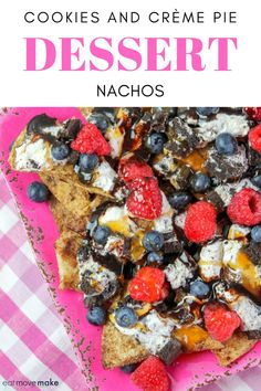 The best dessert EVER.! Cookies and Creme Pie Dessert Nachos are dessert goals. Cinnamon sugar tortilla chips loaded with raspberries, blueberries, cookies and creme pie, caramel and chocolate topping. #dessertnachos #cookiesandcream #cookiesandcreme #dessert #sponsored #EdwardsDesserts