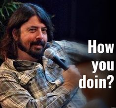 Foo Fighters Dave Grohl, Foo Fighters Nirvana, There Goes My Hero, Music Memes, Rockn Roll, Living Legends, Guy Names, Dream Guy, Most Beautiful Man