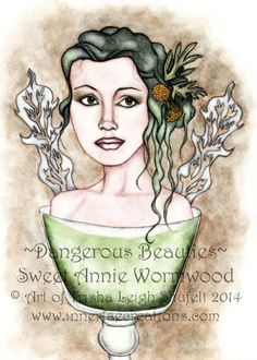Dangerous Beauties Sweet Annie Wormwood © Trisha Leigh Shufelt 2014